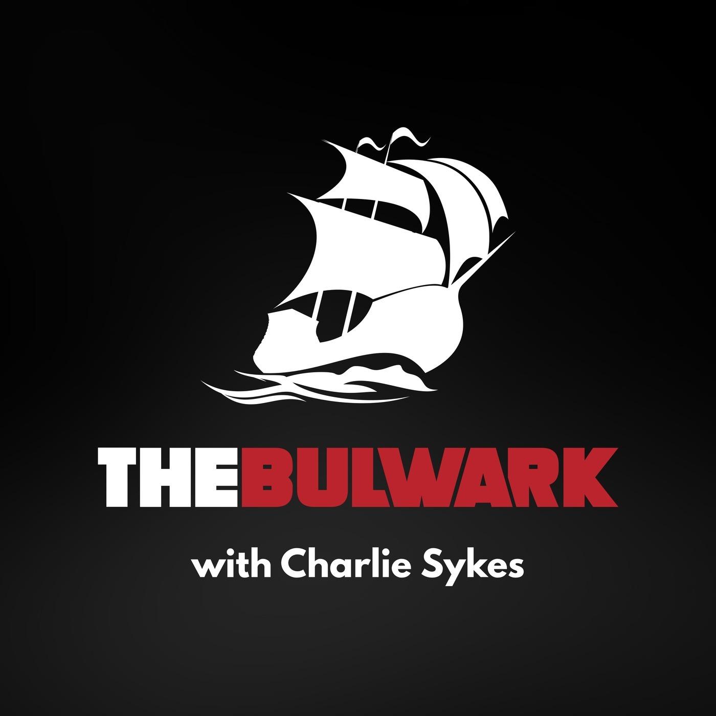 The Bulwark Podcast