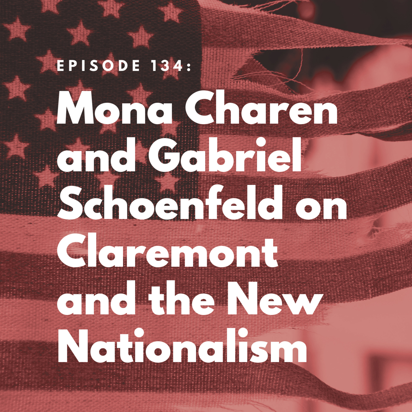 The Bulwark Podcast: Mona Charen and Gabriel Schoenfeld on Claremont and the New Nationalism