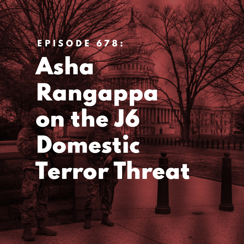 Asha Rangappa on the J6 Domestic Terror Threat
