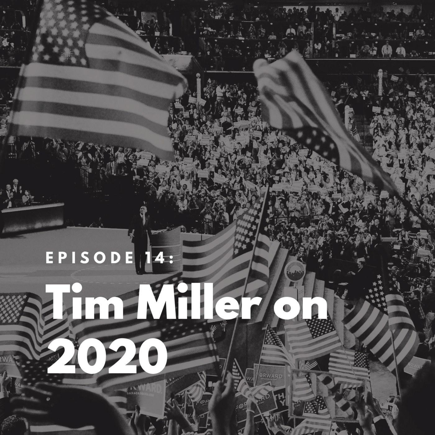 The Bulwark Podcast tim-miller-on-2020: Tim Miller on 2020
