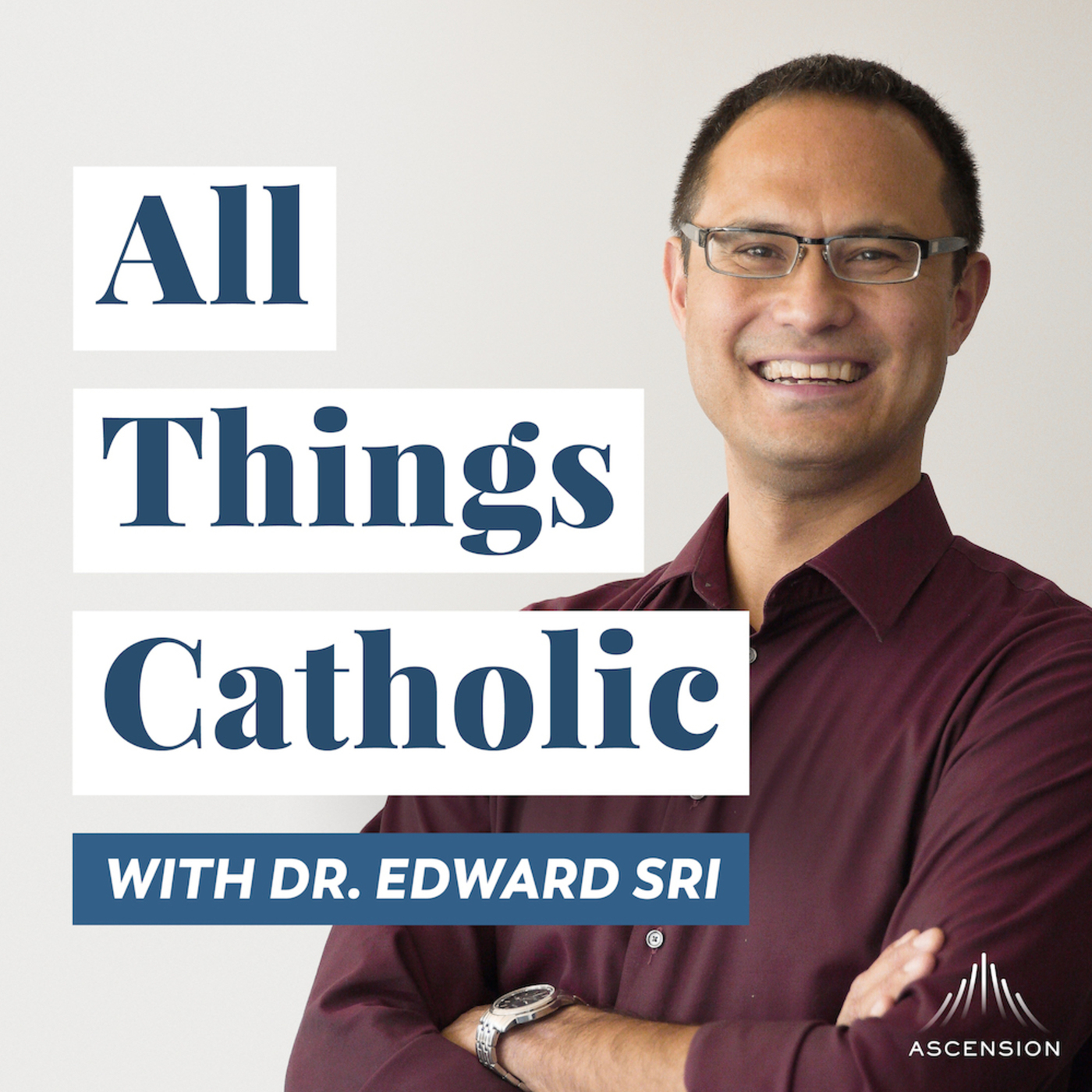 All Things Catholic with Dr. Edward Sri: Do You Want to Be Happy? Practice These 4 Things
