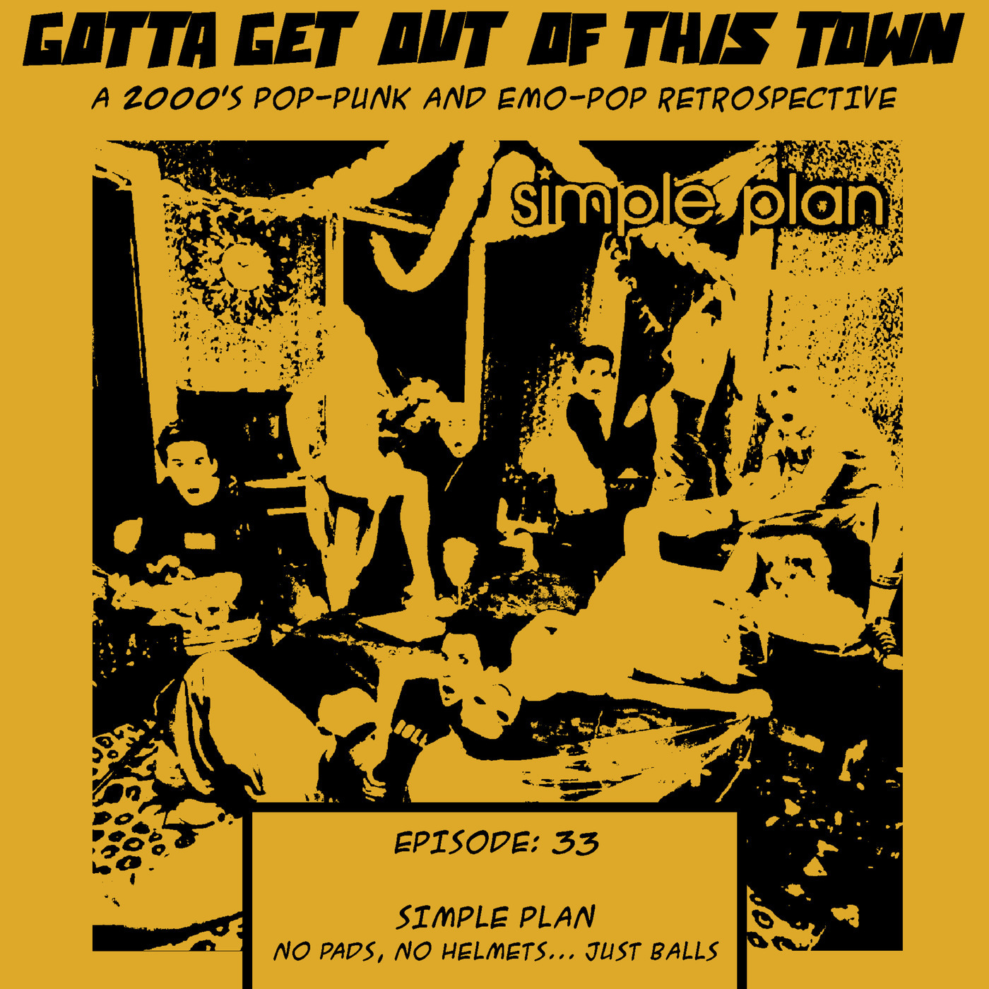 Gotta Get Out Of This Town 33: Simple Plan - No Pads, No Helmets... Just Balls
