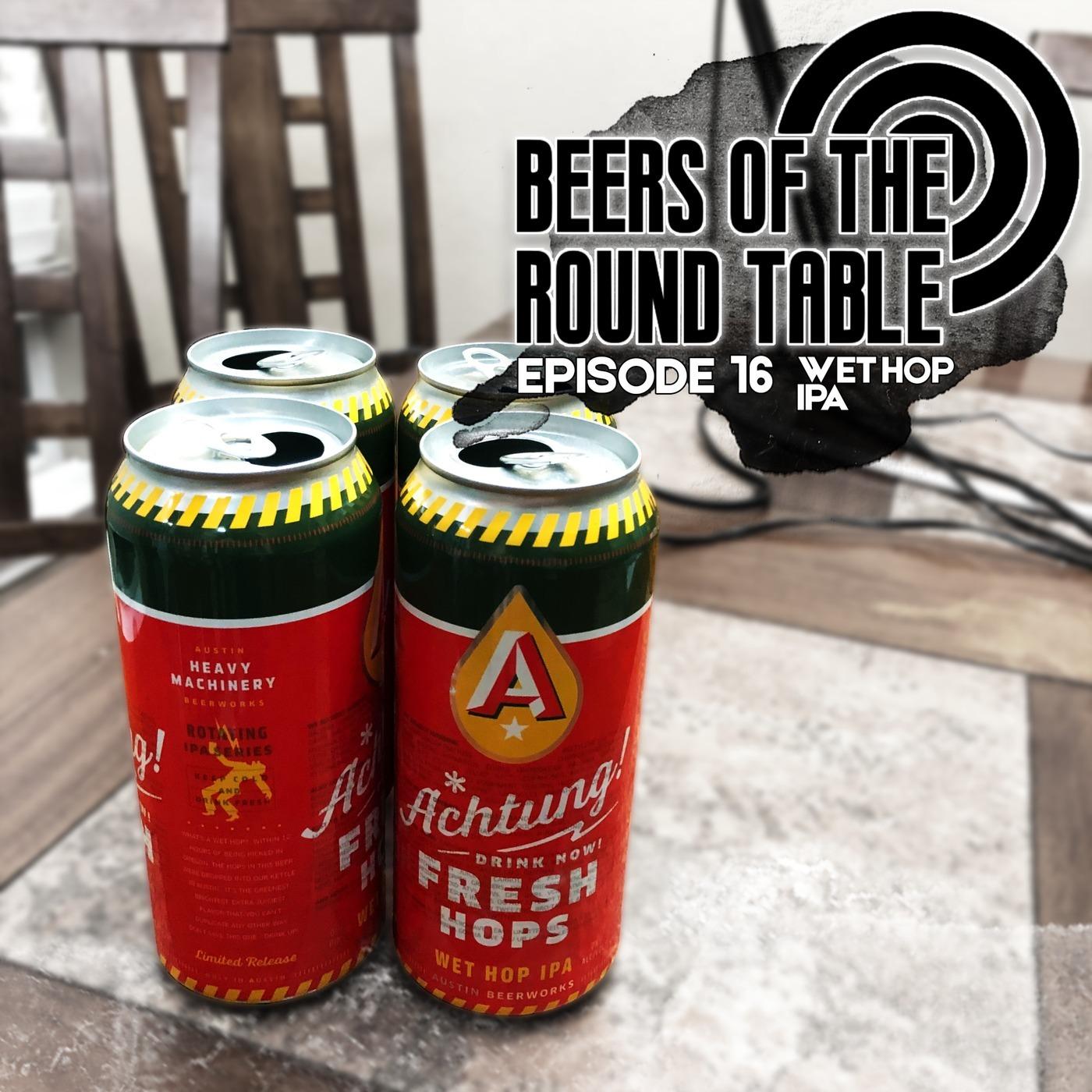 Beers of the Round Table Episode 16: Austin Beerworks Wet