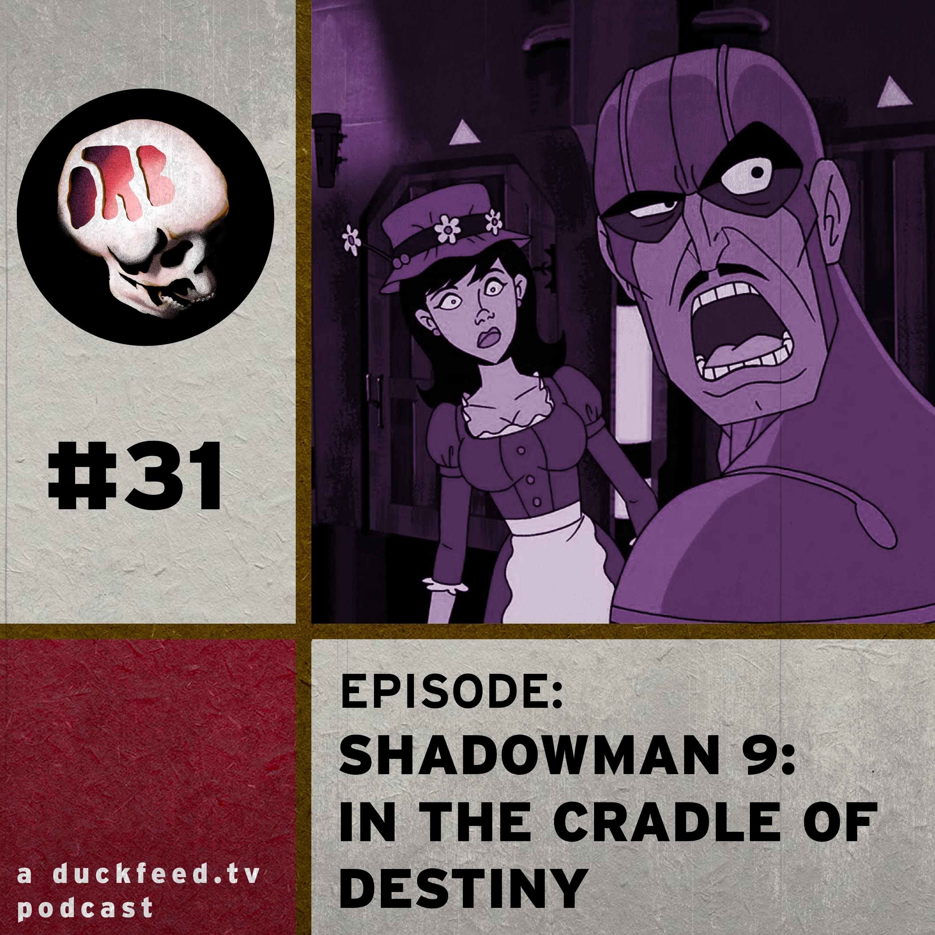 Episode 31: Shadowman 9: In the Cradle of Destiny