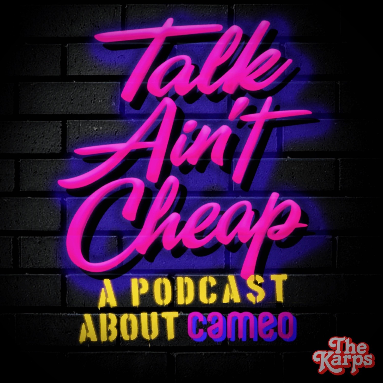 Talk Ain't Cheap