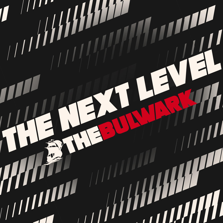 The Bulwark: The Next Level